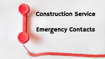Construction Service emergency contacts